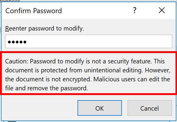 Caution. Password to modify is not a security feature. This document is protected from unintentional editing. However, the document is not encrypted. Malicious users can edit the file and remove the password.